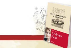 """""""Forta economica a femeilor"""" – o carte despre curajul femeilor de afaceri din Romania"""